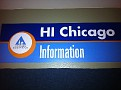 "The HI Hostel in Chicago.  Of Course, ""HI"" stands for Hostelling International."