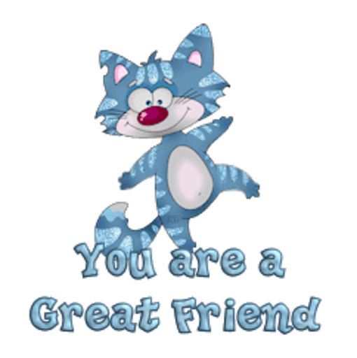 You are a Great Friend - DancingCat