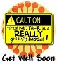 1Get Well Soon-caution